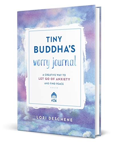 {Lori Deschene} : Hardcover Tiny Buddha's Worry Journal: A Creative Way to Let Go of Anxiety and Find Peace