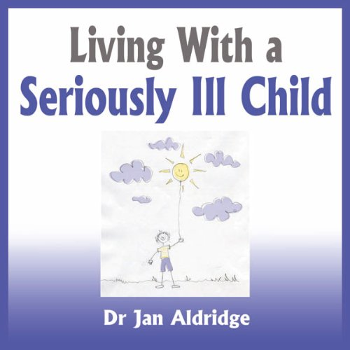 Living With a Seriously Ill Child cover art