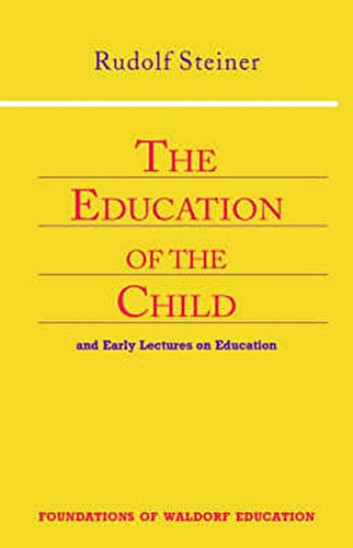 The Education of the Child: And Early Lectures on Education (Cw 293 & 66): 25