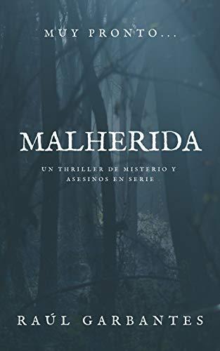 Malherida (Agentes del FBI Julia Stein y Hans Freeman nº 4) de Raúl Garbantes