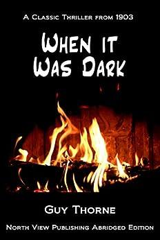 When it was Dark by [Guy Thorne]