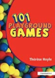 101 Playground Games: Enliven and Enrich Any Playtime - A Collection of Active and Engaging Games for Children (English Edition)