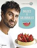 Dulces y saludables: Las mejores recetas de Jorge Saludable (Planeta Cocina)
