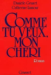 Comme tu veux, mon chéri--: Roman (French Edition)