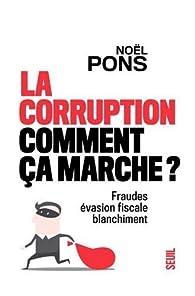 La corruption comment ça marche ? par Noël Pons