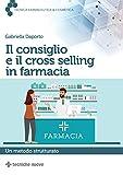 Il consiglio e il cross selling in farmacia: Un metodo strutturato