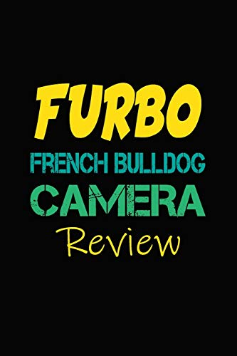 Furbo French Bulldog Camera Review: Blank Lined Journal for Dog Lovers, Dog Mom, Dog Dad and Pet Owners