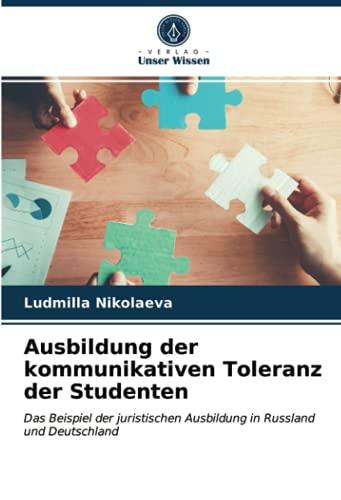 Ausbildung der kommunikativen Toleranz der Studenten: Das Beispiel der juristischen Ausbildung in Russland und Deutschland