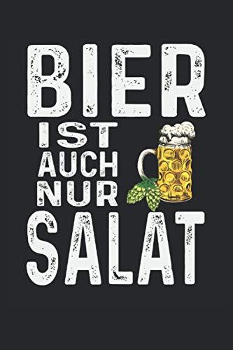 Bier ist auch nur Salet: Notizbuch für Bar |Gastronimie Notizbuch | Kneipe | Werkstatt Buch: Geeignet für jede Person die Notizen machen möchte. Auf ... Zoll, ca. DIN A5 / 22 x 15 cm, Cover matt).
