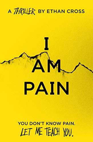 I Am Pain: an addictive, gripping psychological thriller (The Ackerman Thrillers Book 3) (English Edition)