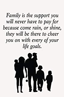 Family Is The Support You Will Never Have To Pay For Because Come Rain, Or Shine, They Will Be There To Cheer You On With ...