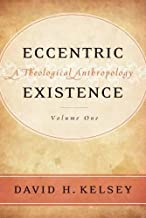Eccentric Existence: A Theological Anthropology (2-Volume Set)