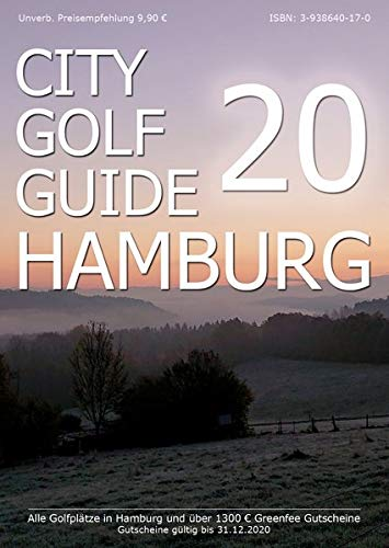 City Golf Guide 2020: Das Golf Gutschein Buch für Hamburg - 1500 Euro Greenfee Gutscheine