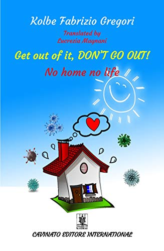 Get out of it, don't go out! No home no life. Ediz. speciale