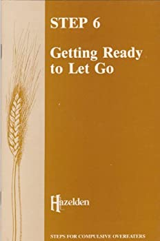 Step Six: Getting Ready to Let Go 0894861689 Book Cover