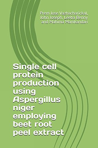 Single cell protein production using Aspergillus niger employing beet root peel extract
