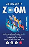 Zoom: Bundle 2 books in 1. Everything You Need to Know for Teaching with Zoom Even if You Are a Complete Beginner. A Complete Step by Step Guide + Bonus 50 Tips for The Effective Online Teacher