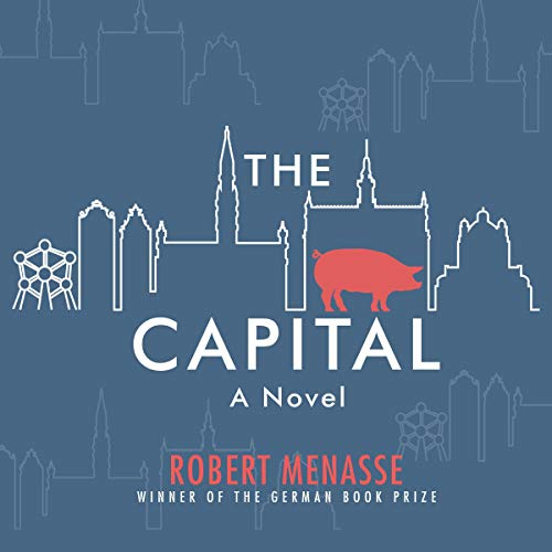 The Capital     A Novel              By:                                                                                                                                 Robert Menasse,                                                                                        Jamie Bulloch - translator                               Narrated by:                                                                                                                                 Gildart Jackson                      Length: 14 hrs and 4 mins     Not rated yet     Overall 0.0