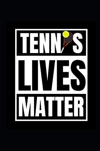 Tennis Lives Matter: 6 x 9 Dart Journal with a Power List of the Day for 100 days also with a Power Workout Planner. Be thankful, eat well, train ... your goals, your successes, your feelings.
