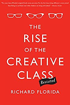 The Rise of the Creative Class--Revisited: Revised and Expanded by [Richard Florida]