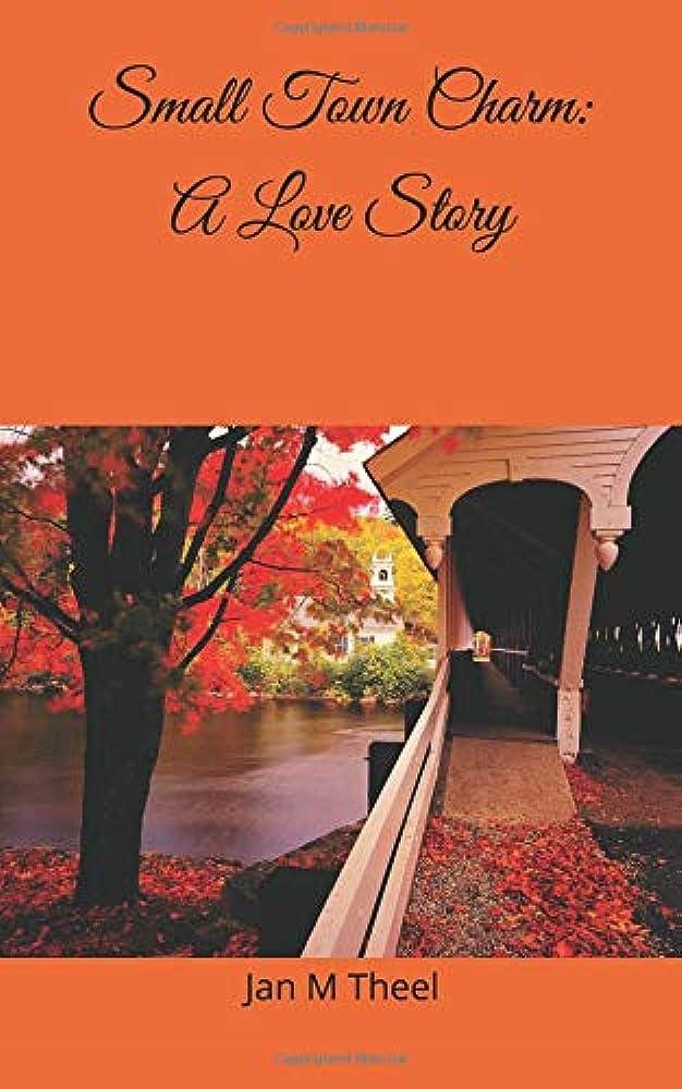 受益者血統エクスタシーSmall Town Charm: A Love Story