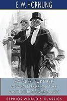 Raffles: Further Adventures of the Amateur Cracksman (Esprios Classics)