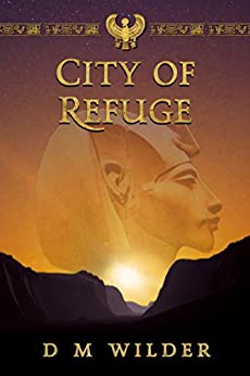 The City of Refuge: Book 1 of The Memphis Cycle by [D M Wilder]