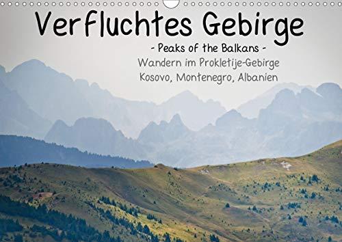 Verfluchtes Gebirge - Peaks of the Balkans - Wandern im Prokletije-Gebirge, Kosovo, Montenegro, Albanien (Wandkalender 2020 DIN A3 quer): Komm mit auf ... und Albanien! (Monatskalender, 14 Seiten )