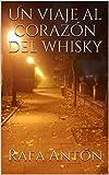 Un viaje al corazón del whisky