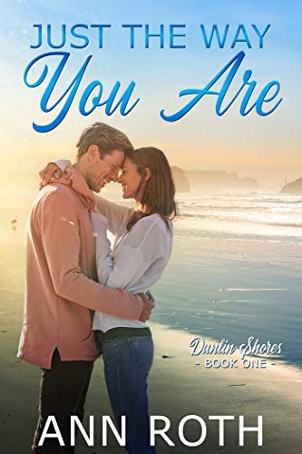 Just the Way You Are: Love and Family Life in a Seaside Town (Dunlin Shores Book 1)