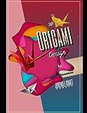 Origami Design In Three Dimensions (3D)