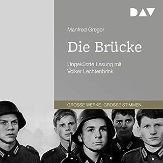 Die Brücke                   Autor:                                                                                                                                 Manfred Gregor                               Sprecher:                                                                                                                                 Volker Lechtenbrink                      Spieldauer: 6 Std. und 26 Min.     5 Bewertungen     Gesamt 4,8