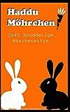 Haddu Möhrchen: 2x42 knuddelige Häschenwitze