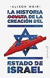 La historia oculta de la creación del estado de Israel (Ensayo)