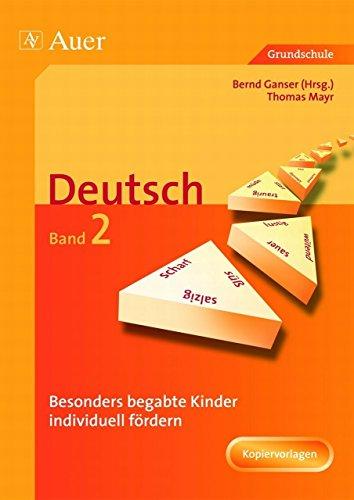 Begabte Kinder individuell fördern, Deutsch Band 2: Mit Kopiervorlagen (1. bis 4. Klasse) von Bernd Ganser (Herausgeber), Thomas Mayr (11. Juni 2008) Broschiert