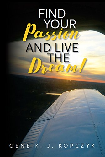 Find Your Passion and Live The Dream! (English Edition)