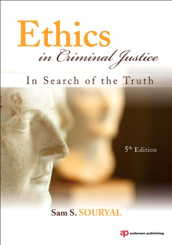 Ethics in Criminal Justice, Fifth Edition: In Search of...