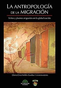 La antropologia de la migración  Spanish Edition