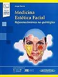 Medicina Estética Facial: rejuvenecimiento No quirúrgico (Incluye versión digital)