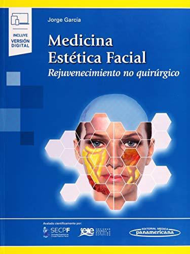 Medicina estetica facial (incluye version digital): Rejuvenecimiento no...