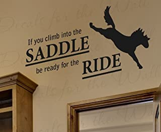 If You Climb Into the Saddle Be Ready for the Ride Horse - Cowboy Cowgirl Boy Girl Sports Themed Kids Room Playroom - Vinyl Quote Sticker Graphic, Wall Decal Decor, Saying Lettering, Art Mural Decoration