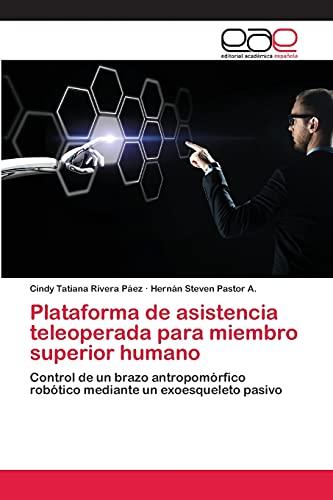 Plataforma de asistencia teleoperada para miembro superior humano: Control de un brazo antropomórfico robótico mediante un exoesqueleto pasivo