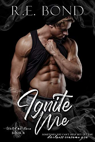Ignite Me (Watch Me Burn Book 4)