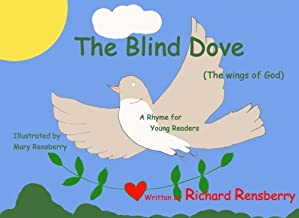 The Blind Dove: The Wings of God (QuickTurtle Books Presents: Rhyme for Young Readers Series)