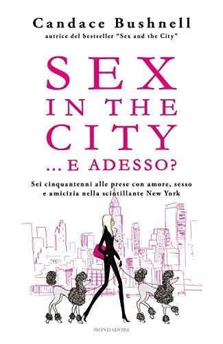 Sex in the city... e adesso?