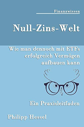 Null-Zins-Welt: Wie man dennoch mit ETFs erfolgreich Vermögen aufbauen kann