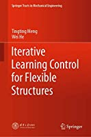 Iterative Learning Control for Flexible Structures (Springer Tracts in Mechanical Engineering)