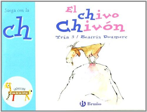 El chivo Chivón: Juega con la ch (Castellano - A Partir De 3 Años - Libros Didácticos - El Zoo De Las Letras)