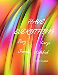 HAVE EVERYTHING: Notebook,Diary,Journal,Large(120 Pages,Line,8.5x11) (Dream Journal)