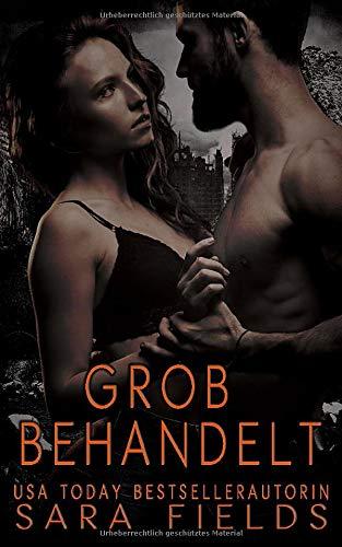 Grob Behandelt: Eine düstere Science Fiction Romanze